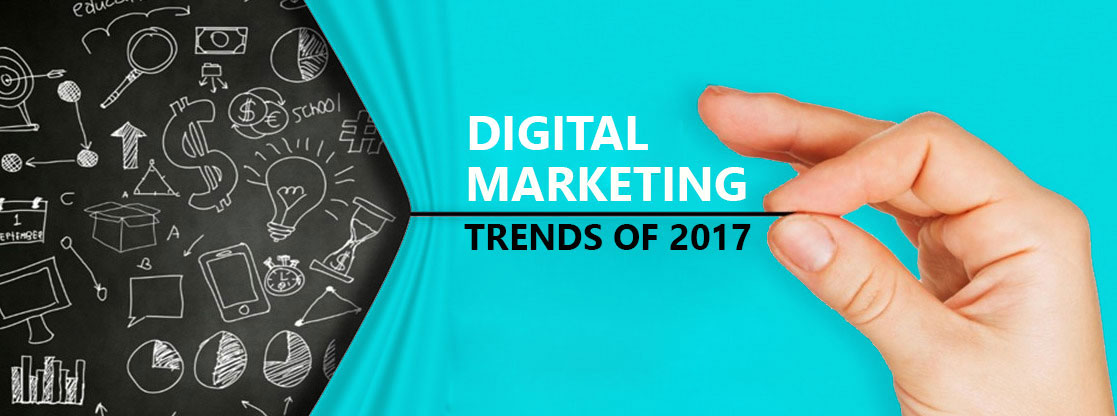 Digital Marketing Trends Of 2017